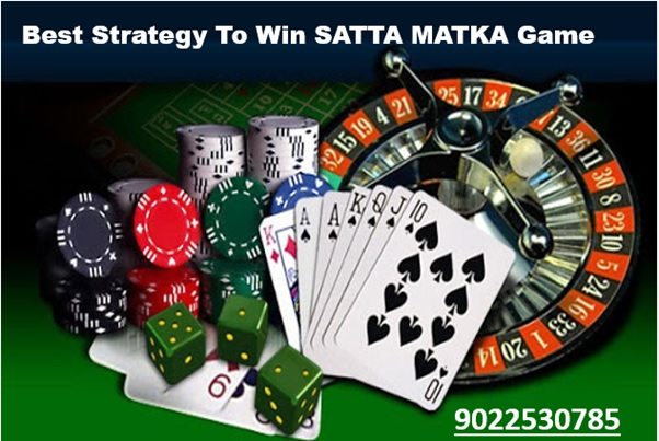 Implement The Best Strategy To Win Satta Matka Game